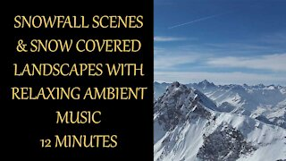 Snowfall Scenes & Snow Landscapes With Relaxing Ambient Music