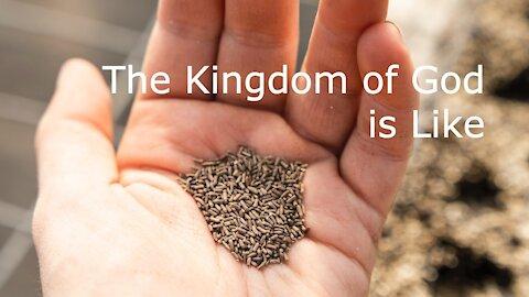 Mark 4:26-34 - The Kingdom of God Is Like