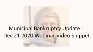Municipal Bankruptcy Update - Dec 21 2020 Webinar Video Snippet