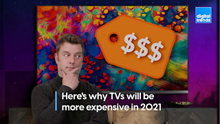 Here's why TVs will be more expensive in 2021