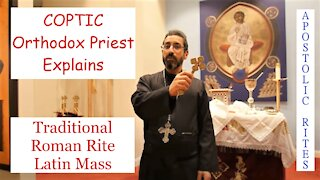 Traditional Roman Rite Mass Explained by Coptic Orthodox Priest