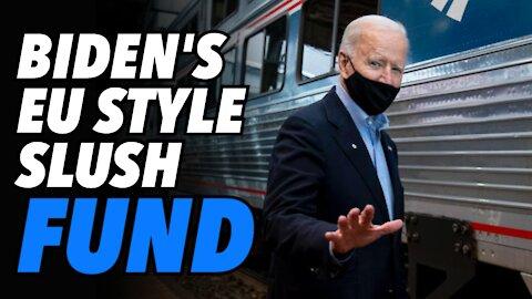 Biden launches 'EU style' infrastructure slush fund