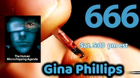 Microchips Implanted In Humans with Gina Phillips 5:00 pm est