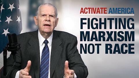 Fight Marxism Not Race