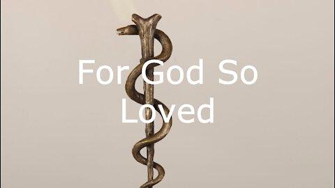 For God So Loved - John 3:1-17 Trinity Sunday - May 30 2021