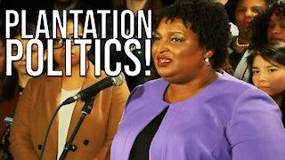 Stacey Abrams & MSNBC Play Plantation Politics!