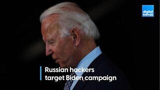 Russian hackers target Biden campaign