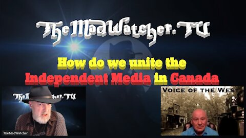 [Ep.18] IM Canada - How to unite the Independent Media in Canada? w/Glen Waluska 'Voice of the West'