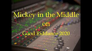 201230 Mickey in the Middle...Good riddance 2020