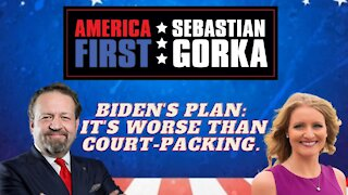 Biden's plan: It's worse than court-packing. Jenna Ellis with Sebastian Gorka on AMERICA First