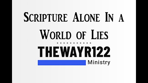 Scripture Alone in a World of Lies