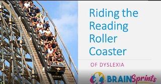 Dyslexia The Reading Roller Coaster