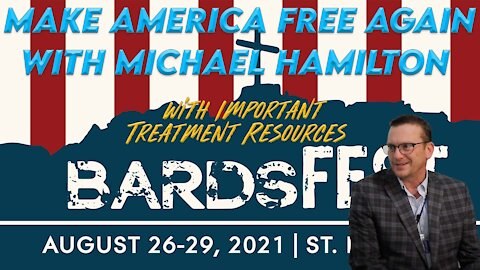 Make America Free Again with attorney Michael Hamilton at Bards Fest 2021 - COVID RESOURCES