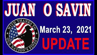 JUAN O SAVIN - March 23rd - UPDATE - 12 min.