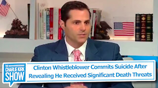 Clinton Whistleblower Commits Suicide After Revealing He Received Significant Death Threats