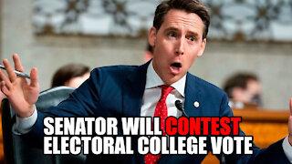 Senator Hawley will CONTEST Certification of Electoral College Vote