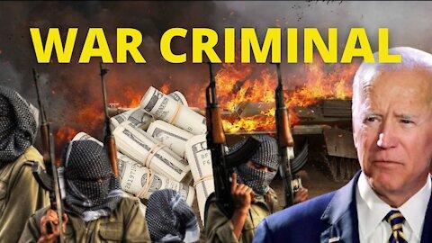 IS BIDEN A WAR CRIMINAL?