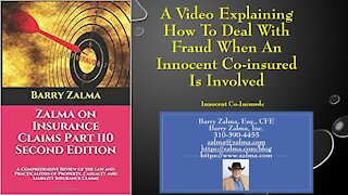A Video Explaining how to Deal with Insurance Fraud and Innocent Co-Insureds