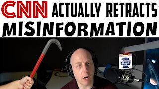 CNN ACTUALLY RETRACTS MISINFORMATION