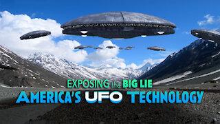 Exposing the Big Lie - America's UFO Technology