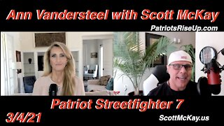"""3.4.21 Scott McKay """"Patriot Streetfighter""""'s Interview of Ann Vandersteel"""