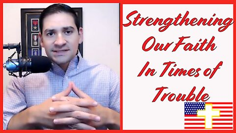 Strengthening Our Faith In Times of Trouble