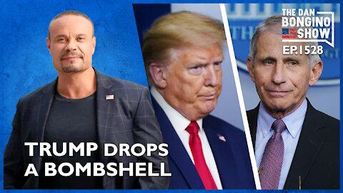 Ep. 1528 President Trump Drops a Bombshell - The Dan Bongino Show