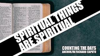 Spiritual Things Are SPIRITUAL