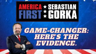 GAME-CHANGER: Here's the evidence. Sebastian Gorka on AMERICA First