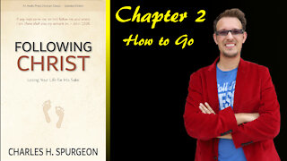 Following Christ Chapter 2 How to Go