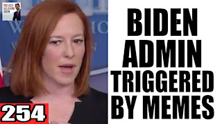 254. Biden Admin TRIGGERED by MEMES!