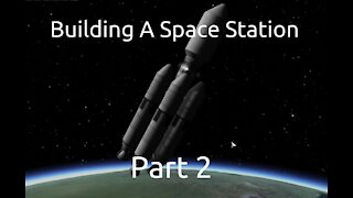 Building A Space Station In Kerbal Space Program - Part 2