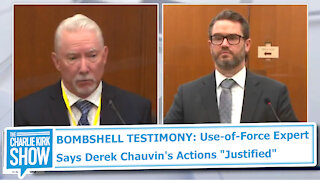 """BOMBSHELL TESTIMONY: Use-of-Force Expert Says Derek Chauvin's Actions """"Justified"""""""