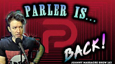 Parler is Back – Johnny Massacre Show 163