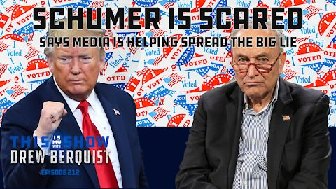 Chuck Schumer & Democrats Sweating AZ Audit, Audaciously Claims Media Is Helping Trump?   Ep 212