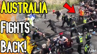 Australia FIGHTS BACK! - AMAZING Video As Protesters BREAK Police Line! - Global UPRISING CONTINUES!