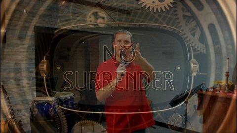 No Surrender Part 5: Trust (10/10/21)