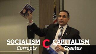 Socialism Corrupts and Capitalism Creates!
