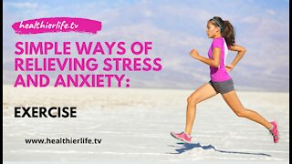 Simple Ways To Relieve Stress And Anxiety: Exercise