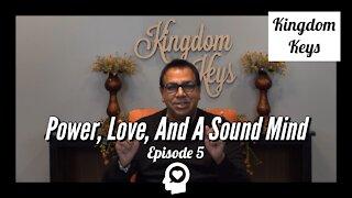 "Kingdom Keys: Episode 5 ""Power, Love, And A Sound Mind"""