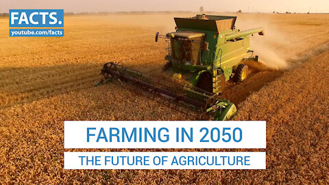 Farming in 2050 - The Future of Agriculture
