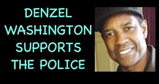 Denzel Washington supports the police!