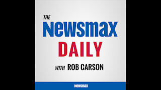 THE NEWSMAX DAILY WITH ROB CARSON AUGUST 9, 2021!