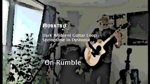 Dark Ambient Guitar Loop - Springtime In Dystopia