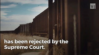 Supreme Court Rejects Environmentalists, Gives Border Wall the Green Light