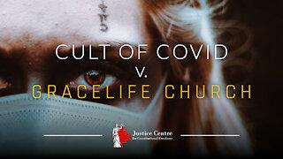 Cult of Covid vs. Grace Life Church