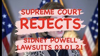 03.01 Supreme Court REJECTS Sidney Powell Lawsuits!