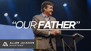 """""""Our Father"""" [Importance of Fatherhood in the Church & Our World]"""