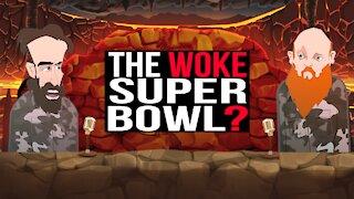 THE WOKE SUPERBOWL ||BUER BITS||