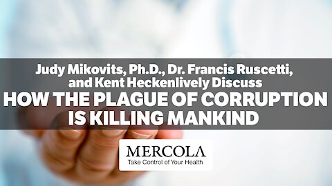 How Corruption is Killing Mankind- Interview-Judy Mikovits, Dr. Francis Ruscetti, Kent Heckenlively